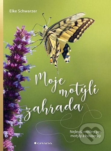 Moje motýlí zahrada - Elke Schwarzer