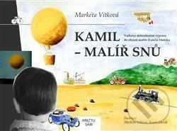 Kamil - malíř snů - Markéta Vítková