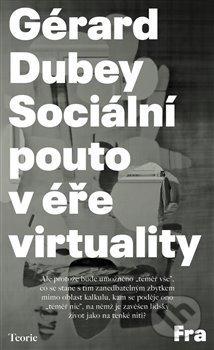 Sociální pouto v éře virtuality - Gérard Dubey