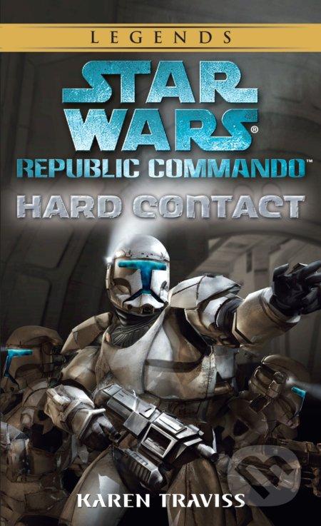 Star Wars Legends (Republic Commando): Hard Contact - Karen Traviss