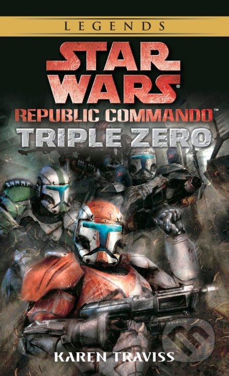 Star Wars Legends (Republic Commando): Triple Zero - Karen Traviss