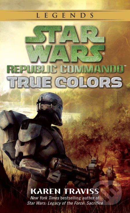 Star Wars Legends (Republic Commando): True Colors - Karen Traviss