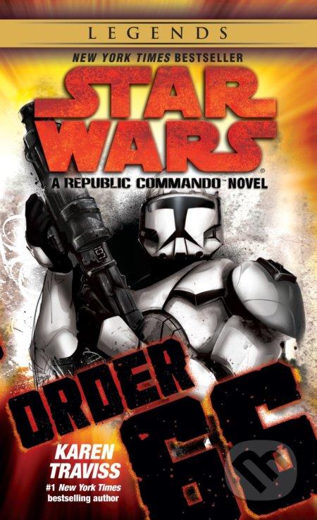 Star Wars Legends (Republic Commando): Order 66 - Karen Traviss