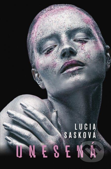 Unesená - Lucia Sasková