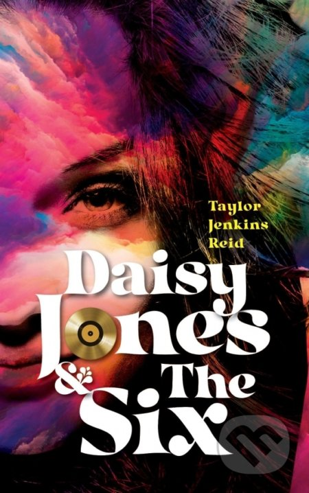 Daisy Jones a The Six - Taylor Jenkins Reid