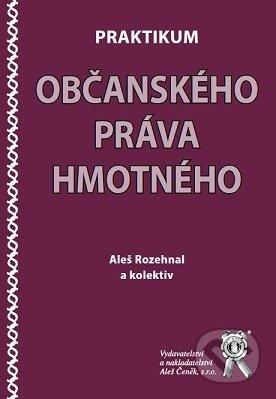 Praktikum občanského práva hmotného - Aleš Rozehnal