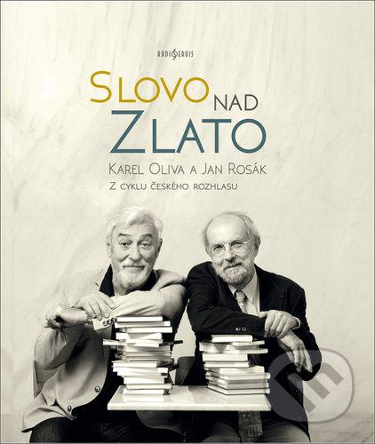 Slovo nad zlato - Karel Oliva, Jan Rosák
