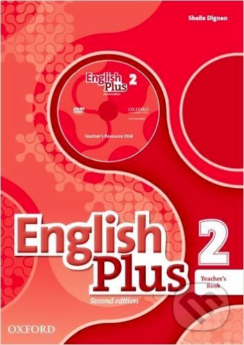 English Plus 2: Teacher's Book with Teacher's Resource Disk and access to Practice Kit - Ben Wetz, Diana Pye