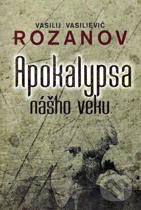 Apokalypsa nášho veku - Vasilij Vasilievič Rozanov
