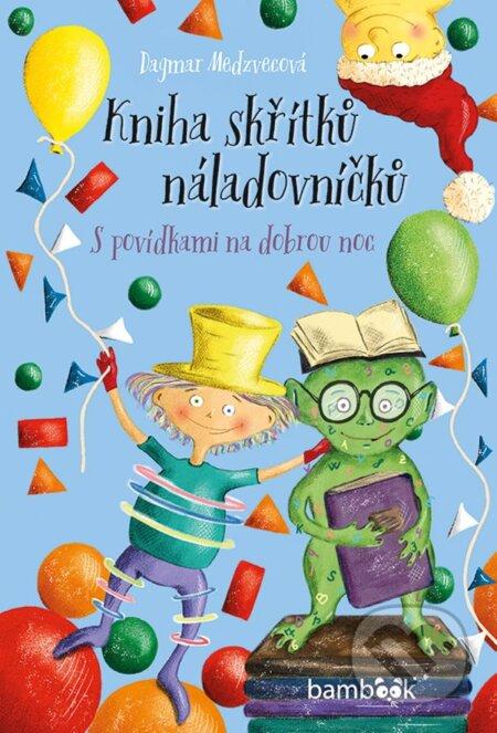Kniha skřítků náladovníčků - Dagmar Medzvecová