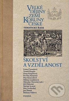 Velké dějiny zemí Koruny české - školství a vzdělanost - kol.