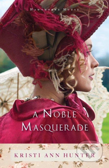 A Noble Masquerade - Kristi Ann Hunter