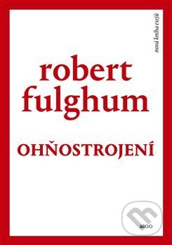 Ohňostrojení - Robert Fulghum