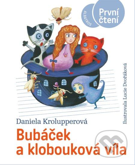 Bubáček a klobouková víla - Daniela Krolupperová, Lucie Dvořáková (ilustrátor)