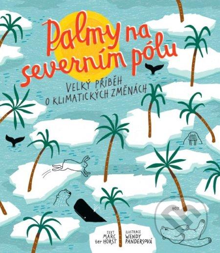 Palmy na severním pólu - Marc Ter Horst, Wendy Panders (Ilustrátor)
