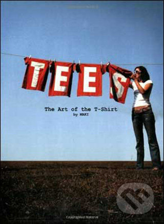 Tees: The Art of the T-Shirt - Laurence King Publishing