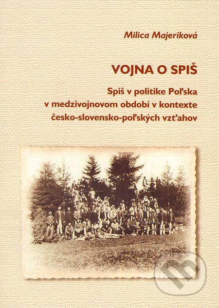 Vojna o Spiš - Milica Majeriková