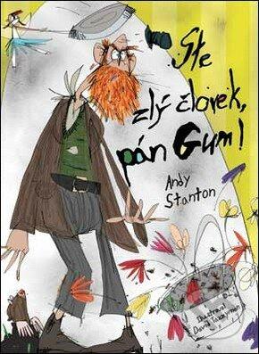 Ste zlý človek, pán Gum! - Andy Stanton