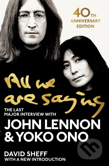 All We Are Saying - John Lennon, Yoko Ono, David Sheff