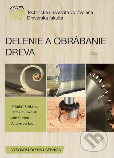 Delenie a obrábanie dreva - Mikuláš Siklienka