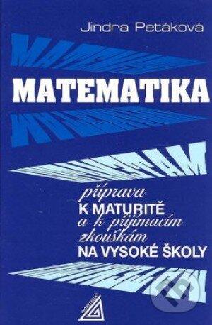 Matematika příprava k maturitě - Jindra Petáková