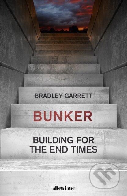 Bunker - Bradley Garrett