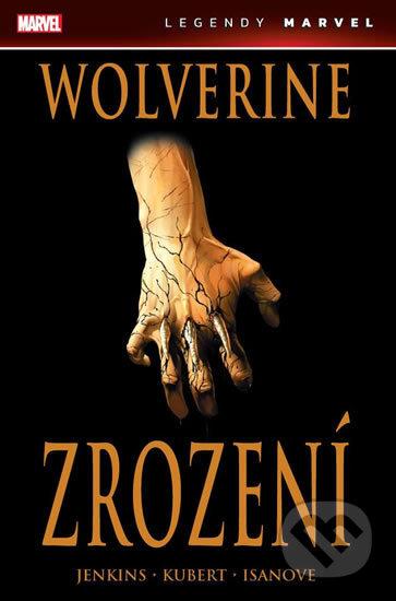 Wolverine: Zrození - Andy Kubert, Paul Jenkins