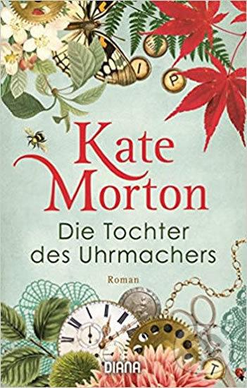 Die Tochter des Uhrmachers - Kate Mortonová