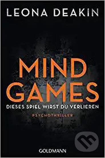 Mind Games : Dieses Spiel wirst du verlieren - Leona Deakin