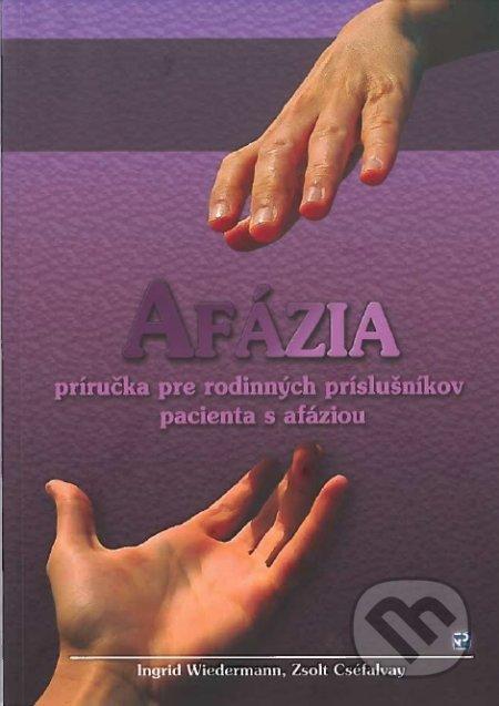 Afázia - Ingrid Wiedermann, Zsolt Cséfalvay