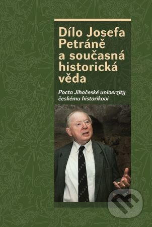 Dílo Josefa Petráně a současná historická věda - Václav Bůžek