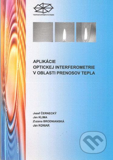Aplikácie optickej interferometrie v oblasti prenosov tepla - Jozef Černecký