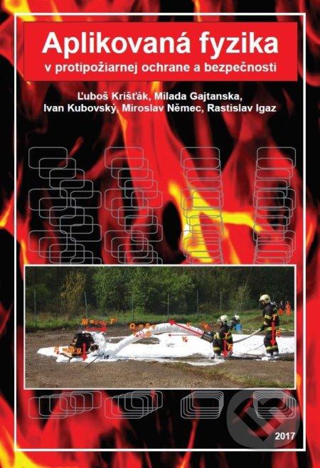 Aplikovaná fyzika v protipožiarnej ochrane a bezpečnosti - Rastislav Igaz