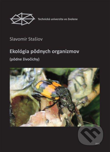 Ekológia pôdnych organizmov pôdne živočíchy - Slavomír Stašiov