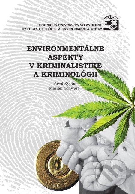 Environmentálne aspkty v kriminalistike a kriminológii - Marián Schwarz