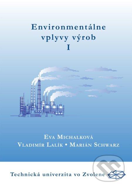 Environmentálne vplyvy výrob I. časť - Eva Michalková