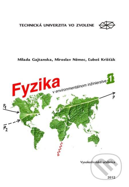 Fyzika v environmentálnom inžinierstve I. - Milada Gajtanska
