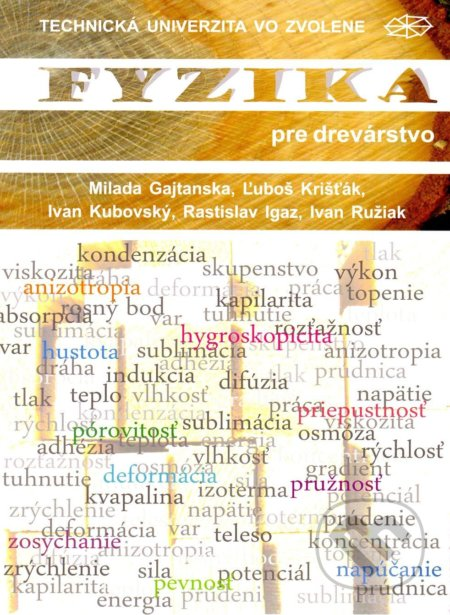 Fyzika pre drevárstvo - Milada Gajtanska