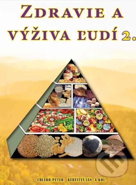 Potravinové zdroje, výživa a zdravie ľudí - Peter Chlebo, Ján Keresteš a kolektív