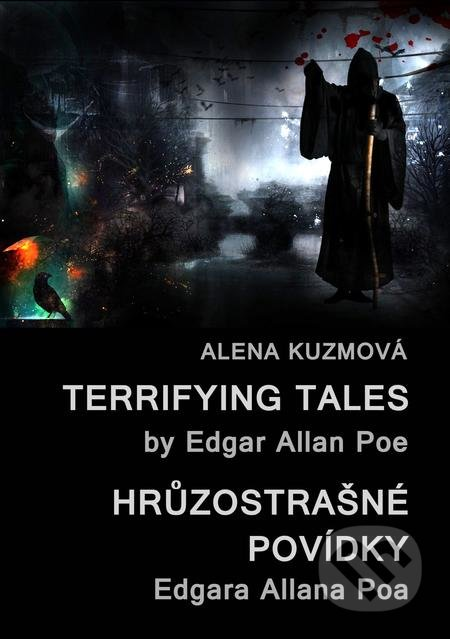 Terrifying Tales by Edgar Allan Poe / Hrůzostrašné povídky Edgara Allana Poa - Alena Kuzmová
