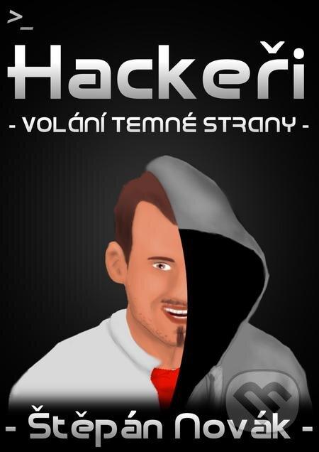 Hackeři - volání temné strany - Štěpán Novák