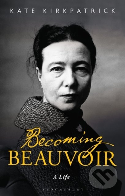 Becoming Beauvoir - Kate Kirkpatrick