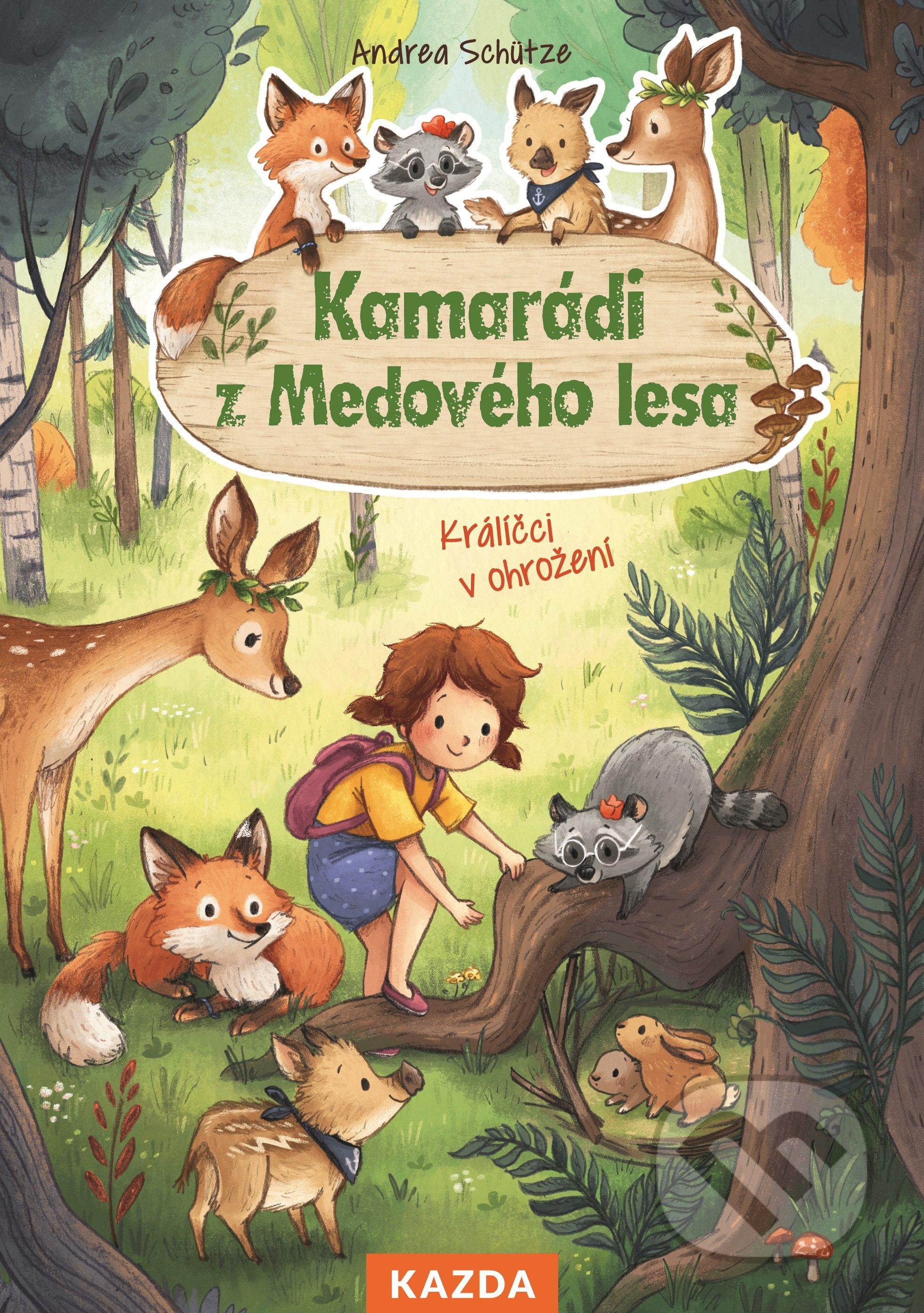 Kamarádi z Medového lesa - Králíčci v ohrožení - Andrea Schütze, Carola Sieverding (Ilustrátor)