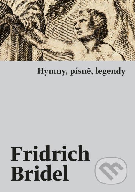 Hymny, písně, legendy - Fridrich (Bedřich) Bridel