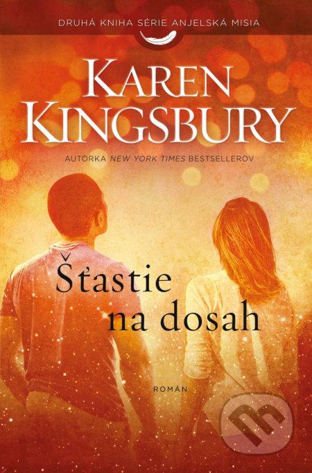 Šťastie na dosah - Karen Kingsbury