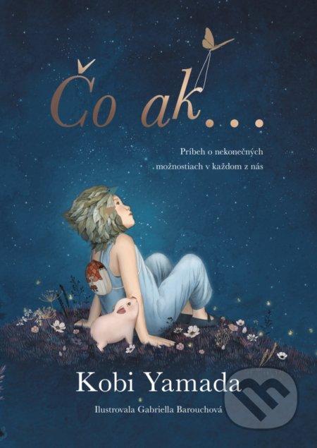 Čo ak - Kobi Yamada, Gabriella Barouch (ilustrátor)