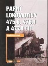 Parní lokomotivy 475.0, 476.1 a 477.0 - Vladislav Borek