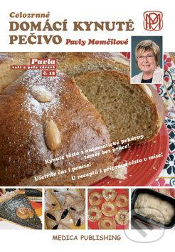 Celozrnné domácí kynuté pečivo Pavly Momčilové - Medica Publishing