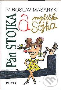 Pán Stojka a myšička Sojka - Miroslav Masaryk