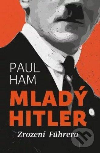 Mladý Hitler - Paul Ham